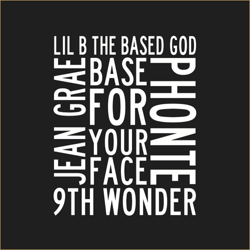 Lil B - Base For Your Face ft. Jean Grae & Phonte