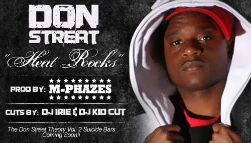 "Don Streat ""Heat Rocks"" prod. by M-Phazes + D2P Remix **mp3**"