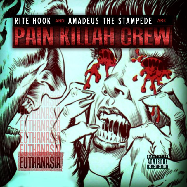 Pain Killah Crew (Rite Hook/Amadeus The Stampede) - Euthanasia **Album**