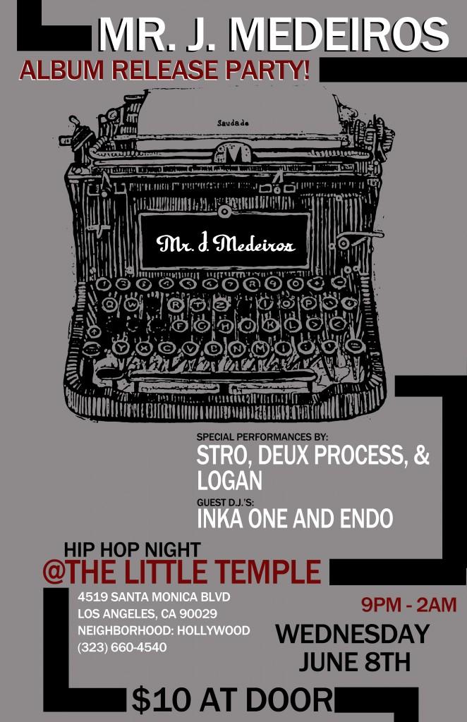 Mr. J. Medeiros Album Release Party 6.08.11 @ The Little Temple L.A. CA