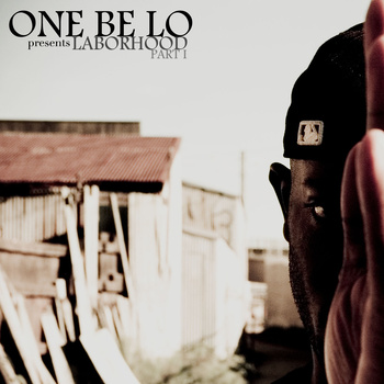 One Be Lo - Laborhood Part 1 **Mixtape Series**
