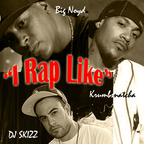 DJ Skizz - I Rap Like ft. Big Noyd & Krumbsnatcha **Audio**