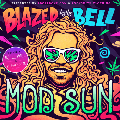 MOD SUN - Blazed By The Bell hosted by DJ ILL WILL & DJ Rockstar**Mixtape**