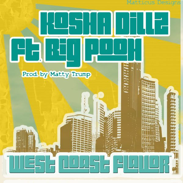 "Kosha Dillz ""West Coast Flavor"" ft. Rapper Pooh **mp3**"