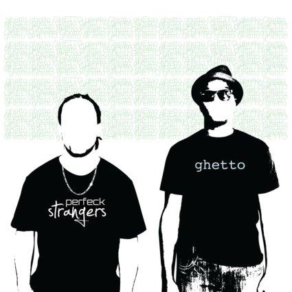 Perfeck Strangers - Ghetto **Audio**