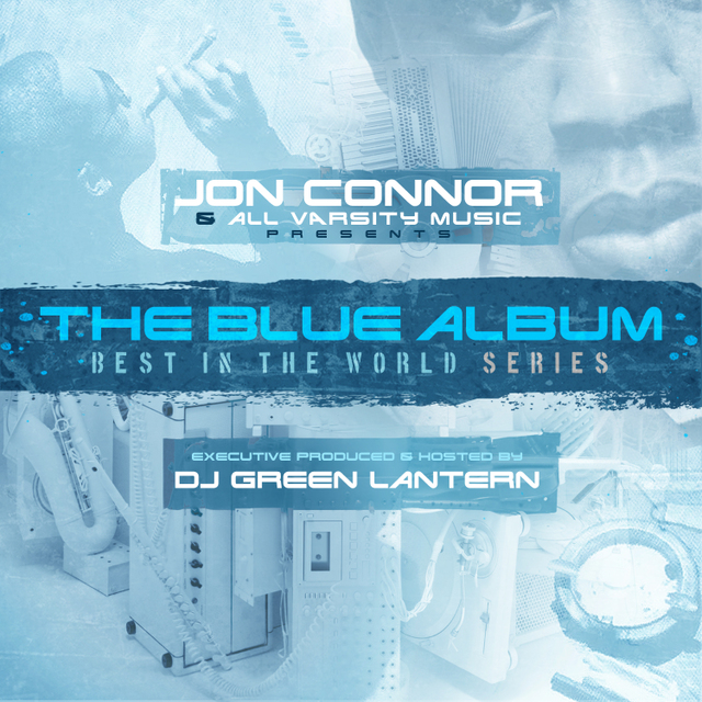 Jon Connor - The Blue Album (Hosted By DJ Green Lantern) ​