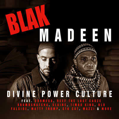 Blak Madeen - Divine Power Culture (w/ Blu, Cormega, Reef The Lost Cauze, Slaine + More)