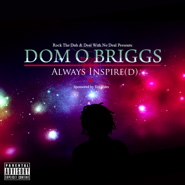 Dom O Briggs - Always Inspire(d) EP (ft. ScienZe & Johnny U)