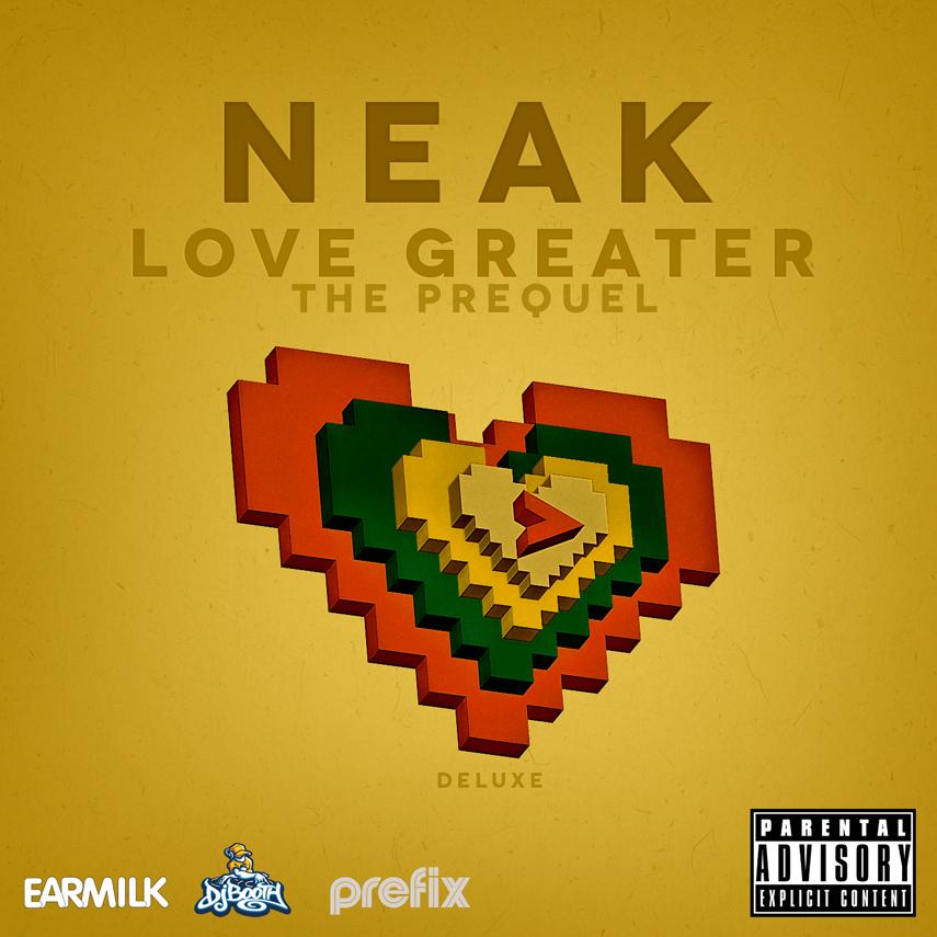 Neak - Love Greater // The Prequel (Deluxe Album)