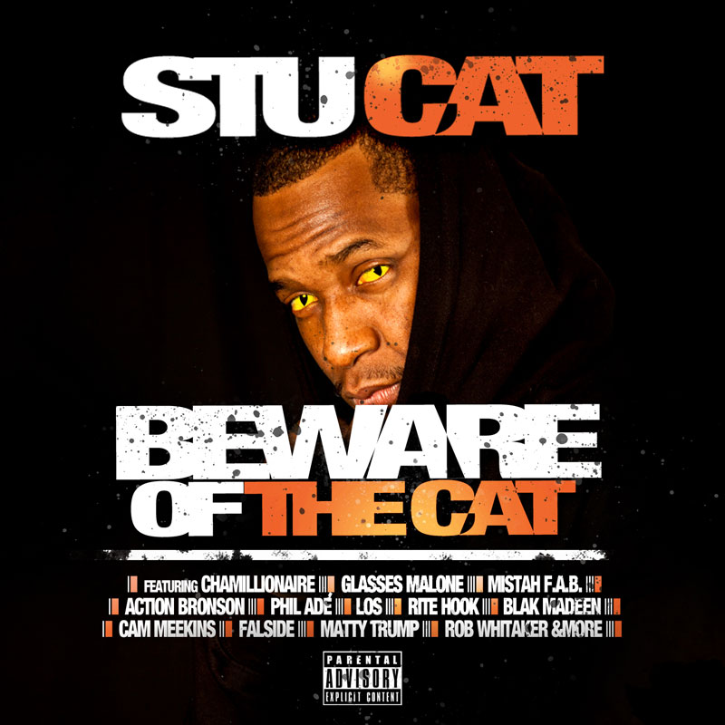 "Stu Cat ""Beware of The Cat"" Mixtape (w/ Chamillionaire, Action Bronson, Mistah F.A.B + More)"