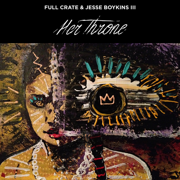"Full Crate & Jesse Boykins III ""Her Throne"" & ""See With Me"" **Audio**"