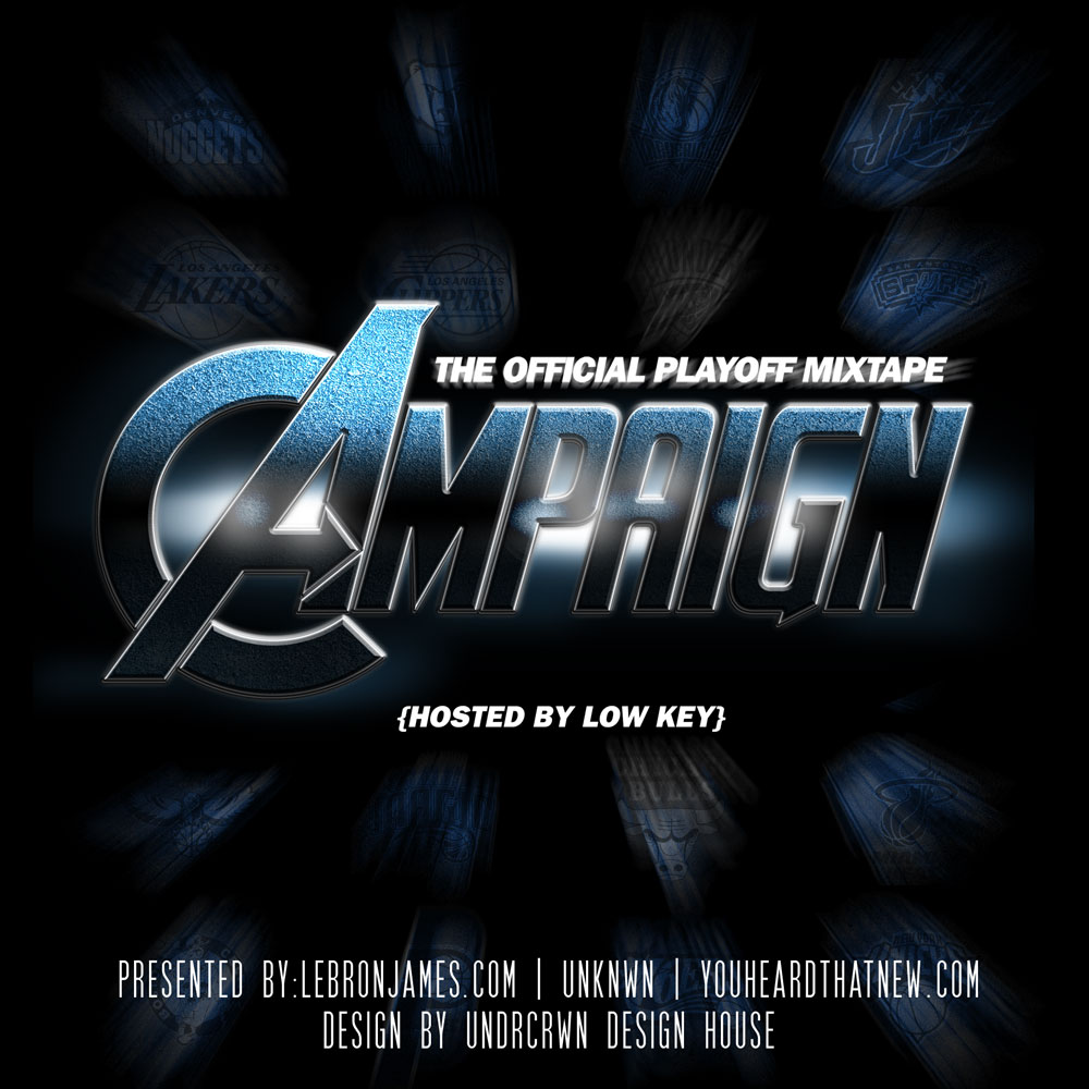 LeBronJames.Com Presents: The Campaign (Mixtape)