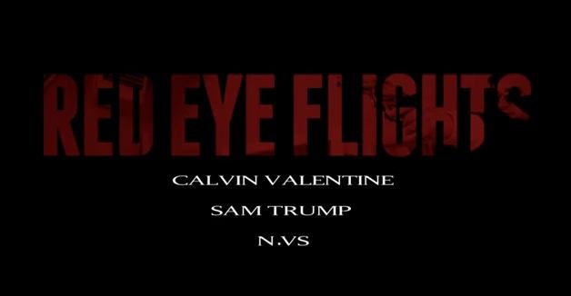 "Calvin Valentine ""Red Eye Flights"" ft. Sam Trump & N.VS **Video**"