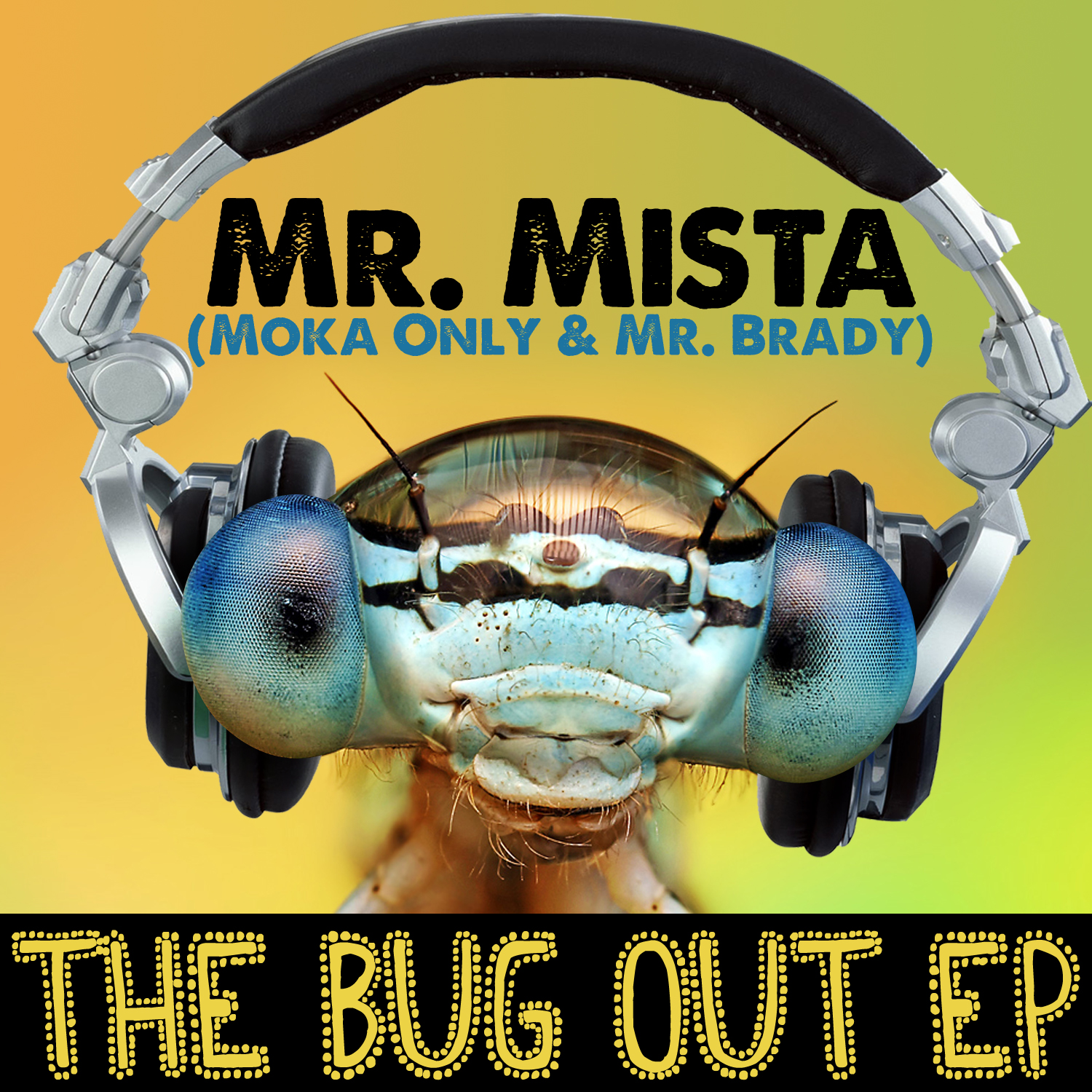 Mr Mista (Moka Only & Mr Brady) - The Bug Out [EP]