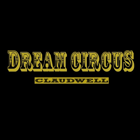 Claudwell - Dream Circus [album]