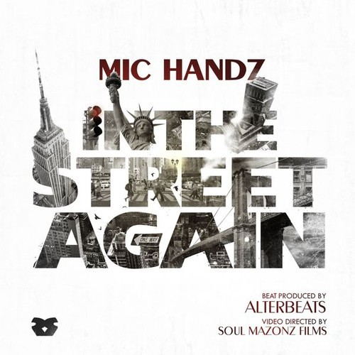 """Mic Handz """"In The Streets Again"""" [mp3]"""