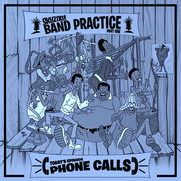Skyzoo: Band Practice Series Pt 1 - Phone Calls [mp3]