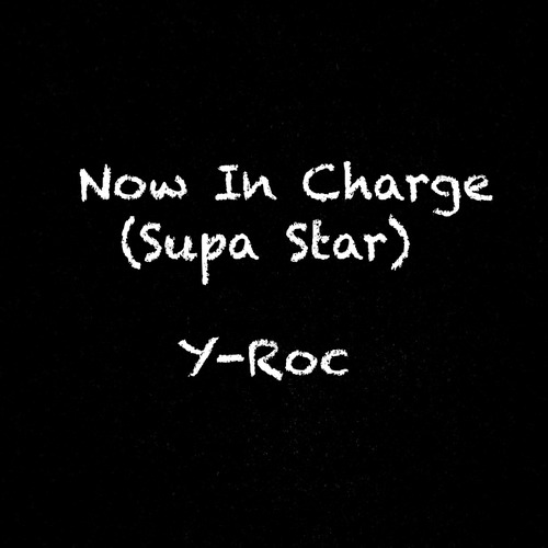 Y-Roc - Now In Charge (Supa Star) [mp3]