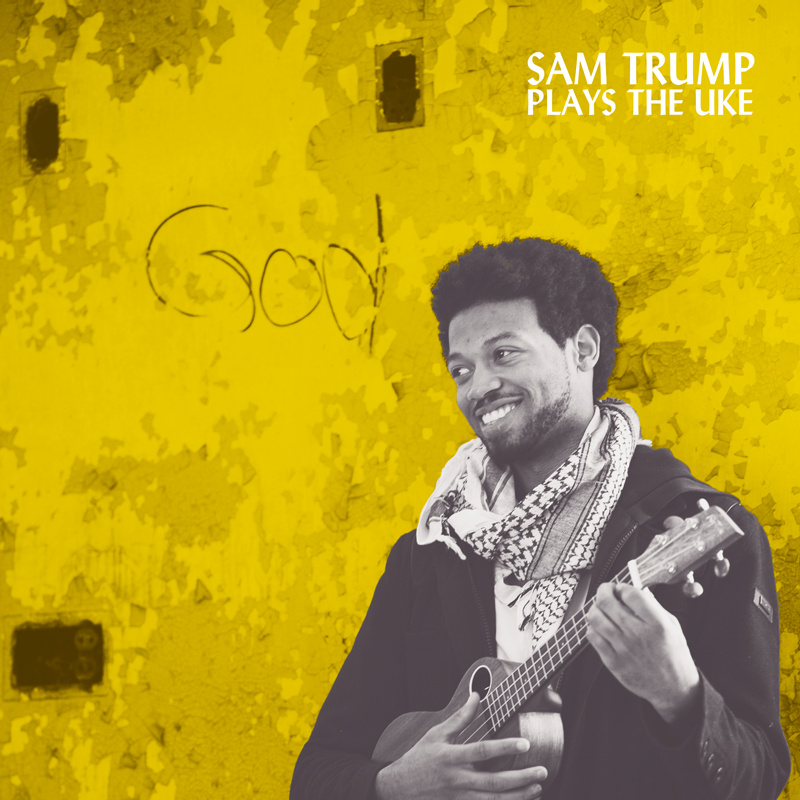 Sam Trump - Plays The Uke [EP]
