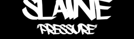 "Slaine ""Pressure"" [video]"