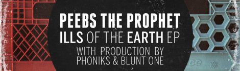 Peebs The Prophet - Ills of the Earth [EP] (Prod. Phoniks & BluntOne)