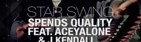 "Spends Quality ""Star Swing"" ft. Aceyalone & J.Kendall [video/audio]"