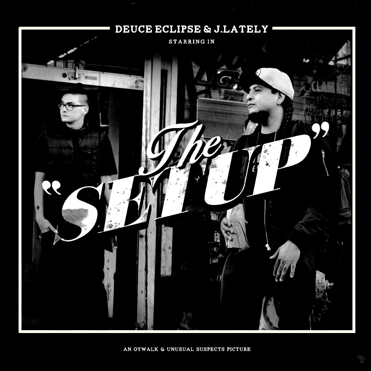 Deuce Eclipse & J.Lately - The Setup [album] (ft. Zion I)