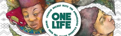 Charlie Bucket - One Life ft. Blitz The Ambassador & Raashan Ahmad [audio]