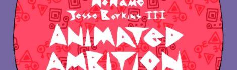 "theMIND ""Animated Ambition"" ft. Mick Jenkins, Noname & Jesse Boykins III [video]"