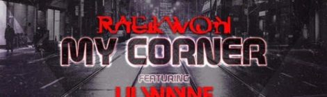 Raekwon - My Corner ft. Lil Wayne [audio]