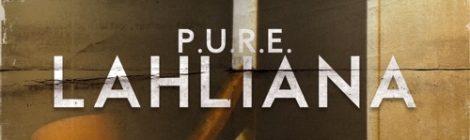 P.U.R.E - Lahliana [audio]