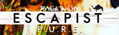 Raekwon & P.U.R.E - Escapist [audio]