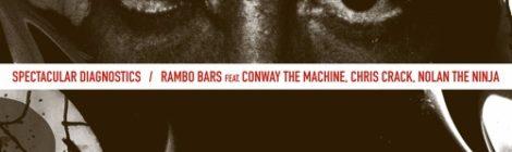 Spectacular Diagnostics - Rambo Bars ft. Conway the Machine, Chris Crack, Nolan the Ninja [audio]