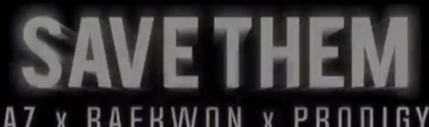 AZ - Save Them ft. Raekwon & Prodigy [video]