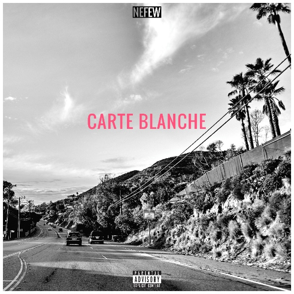 NEFEW - Carte Blanche [EP] + On It [video]