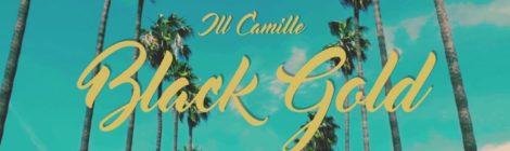 ill Camille - Black Gold [video]