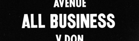 Avenue - All Business (Prod by V Don) [audio]