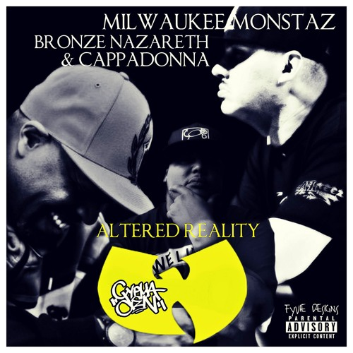 Milwaukee Monstaz - Altered Reality ft. CappaDonna & Bronze Nazareth [audio]
