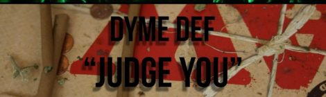 Dyme Def - Judge You [video]