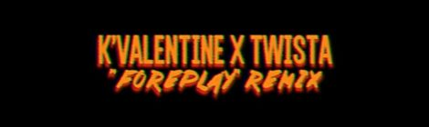 K'Valentine x Twista - Foreplay (Remix) [video]