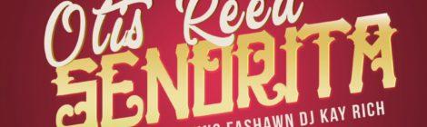 Otis Reed - Senorita ft. Derek King, Fashawn & DJ Kay Rich (Prod. By Jukebawks) [video]