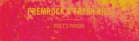 PremRock & Fresh Kils - Poet's Payday EP