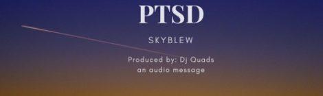 SkyBlew - PTSD (Prod. Dj Quads) [audio/lyric video]