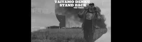 "Taiyamo Denku - ""Stand Back"" ( prod by Psycho Les of The Beatnuts ) [video]"