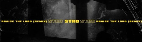 Stro - Praise The Lord Remix [audio]