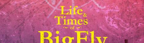 Fly Anakin & Big Kahuna OG - Life & Times of BigFly [EP]