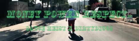 Sauce Heist x DirtyDiggs - Money Power Respect [video]