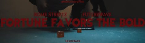 Rome Streetz x Futurewave - Fortune Favors The Bold [video]