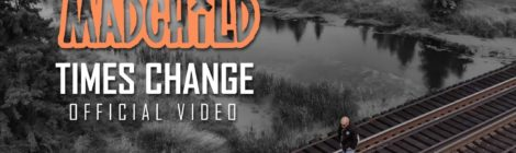 Madchild - Times Change (Official Music Video)