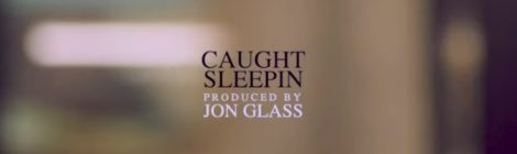 "Rim ""Caught Sleepin"" Prod. Jon Glass (Music Video)"